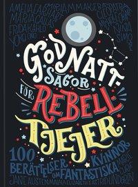 9789171264282_200x_godnattsagor-for-rebelltjejer-100-berattelser-om-fantastiska-kvinnor