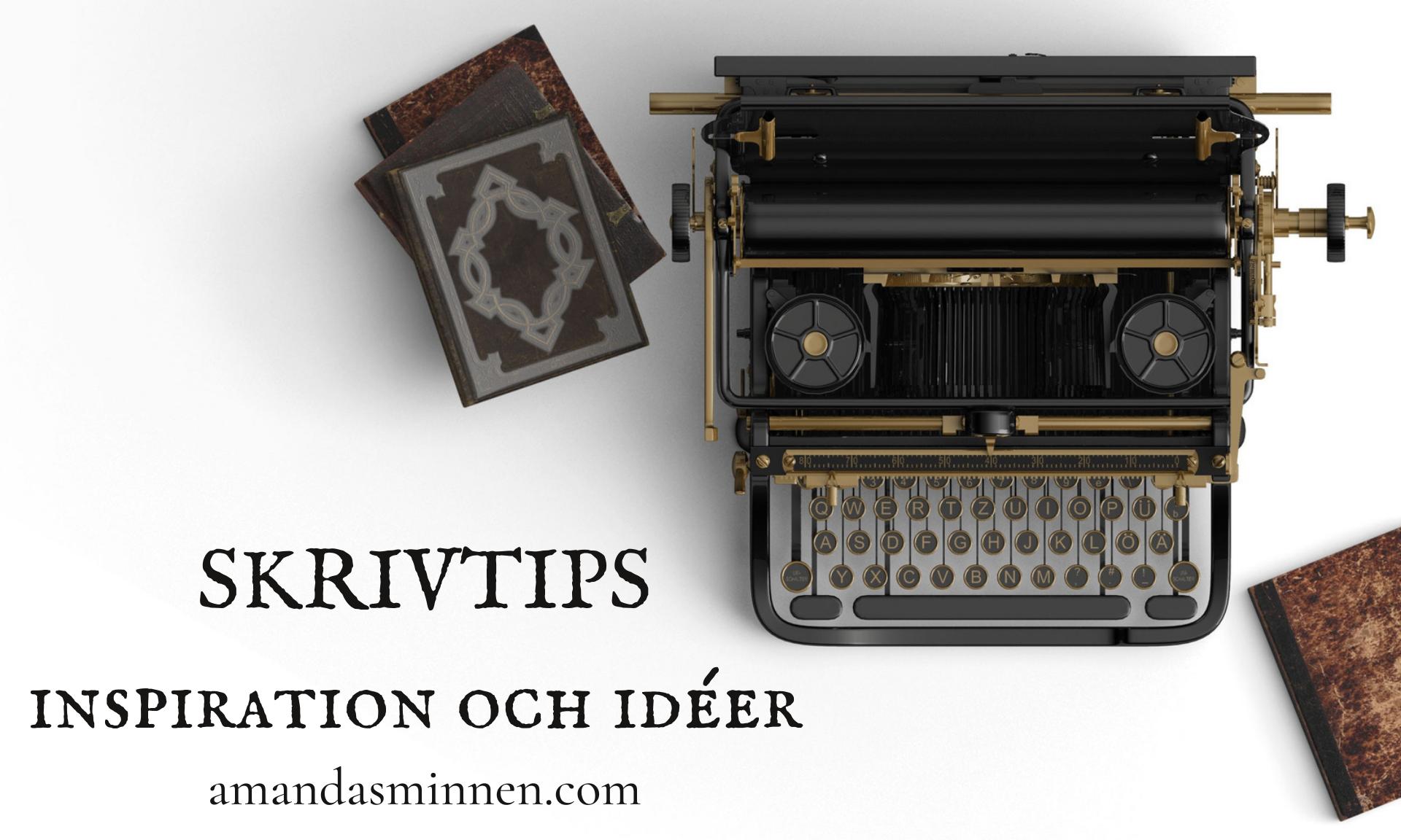 SKRIVTIPS _ Inspiration och idéer