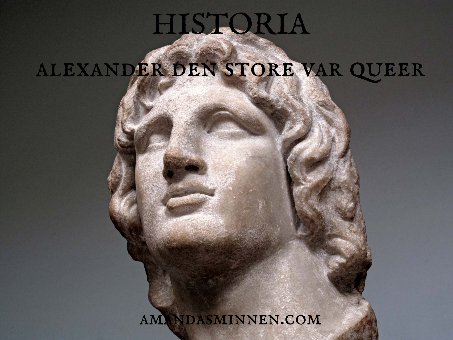 HISTORIA alexander den store var queer (1)